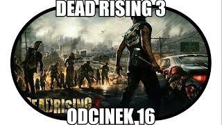 """Zagrajmy w Dead Rising 3 (Xbox One) #16 """"Koniec gry"""""""