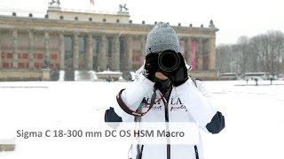 Sigma [C] 18-300 mm DC OS HSM Macro - Reisezoom-Objektiv im Test [Deutsch]