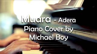 Video Muara-Adera (Piano Cover by Michael Boy) download MP3, 3GP, MP4, WEBM, AVI, FLV Juni 2018