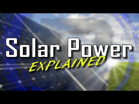 EXPLAINED: Solar Power