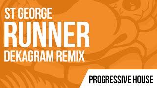 St George - Runner (Dekagram Remix)