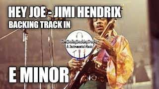 Hey Joe - Jimi Hendrix Instrumental Guitar Backing Track In E Minor Pentatonic