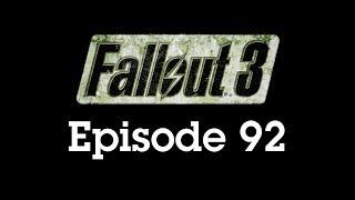 Fallout 3 Episode 92 - The Final Push