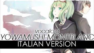 【GUMI】Yowamushi Montblanc ~italian version~