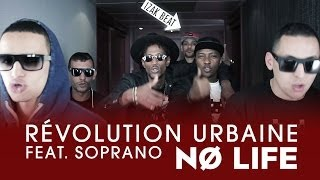 Révolution Urbaine - No Life Feat. Soprano (Clip Officiel) thumbnail