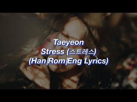Taeyeon - Stress (Han|Rom|Eng) Lyrics
