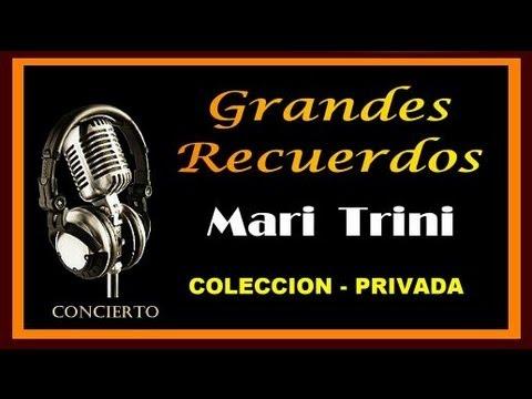 MARI  TRINI  -  GRANDES RECUERDOS - COLECCION PRIVADA - ( HD - VIDEO )