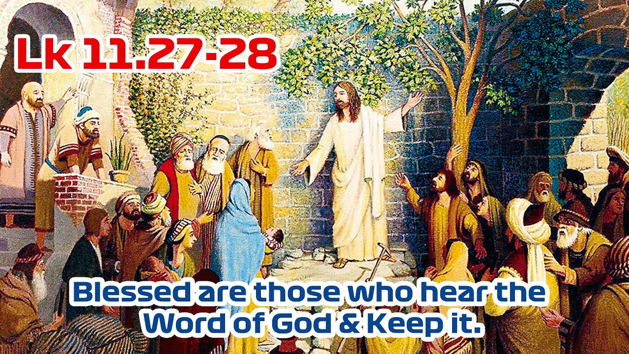 Daily Gospel Reflection- Lk 11:27-28 | Truly Living the Word of God |  Saturday, week 27 - YouTube