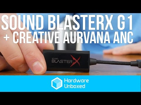 Creative Sound BlasterX G1 feat. Creative Aurvana ANC: Review