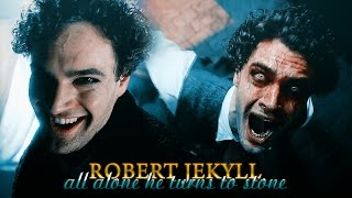 » all alone he turns to stone (jekyll and hyde: robert jekyll)