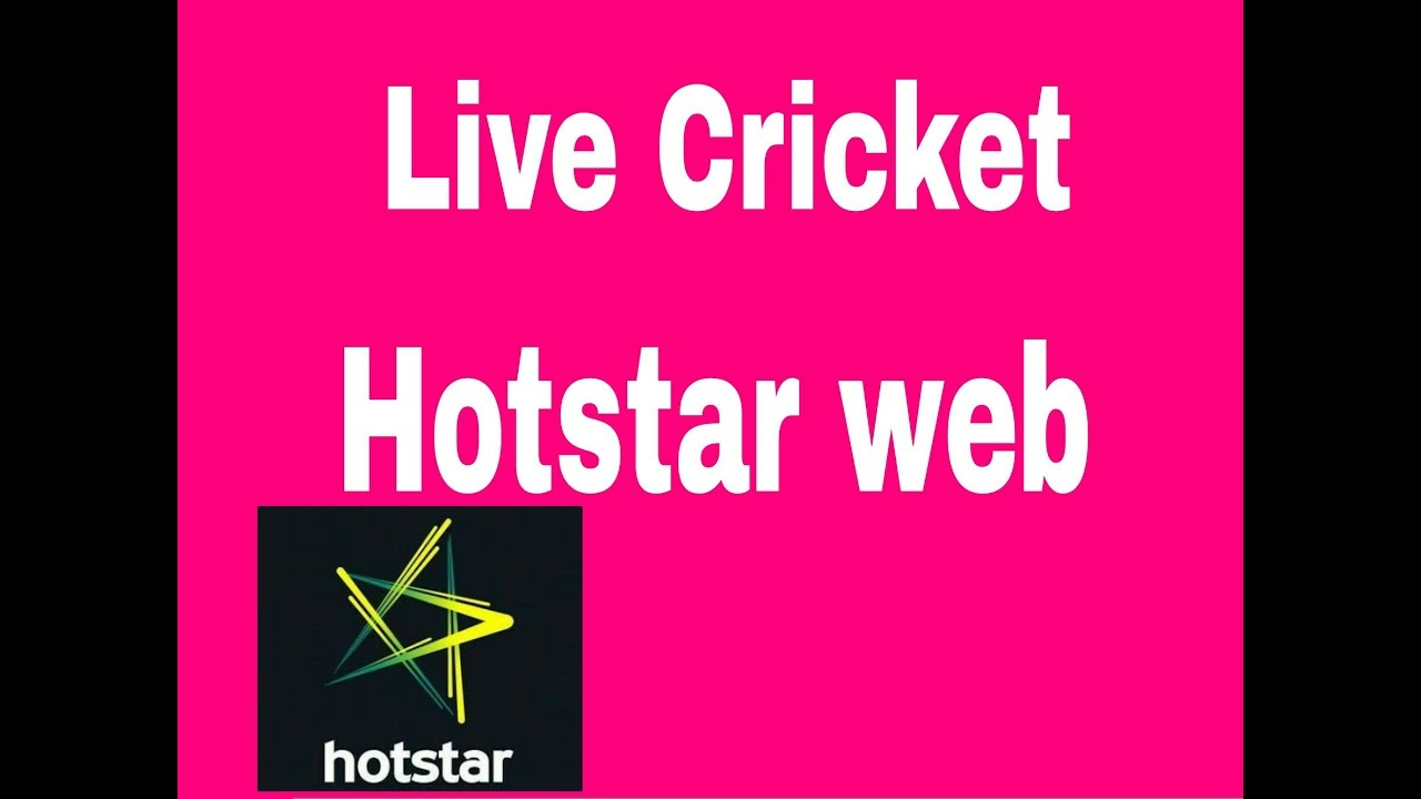 Live Cricket Streaming Hotstar Web Youtube
