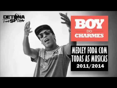 MC Boy Do Charmes - Medley Foda Com Todas As Músicas 2011/2014