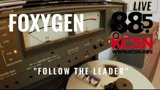 Foxygen Live 885 KCSN Follow The Leader