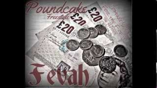 Fevah  Pound Cake Freestyle