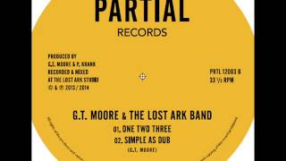 "G.T. Moore & The Lost Ark Band - One Two Three, Simple As Dub - Partial Records 12"" PRTL12003B"
