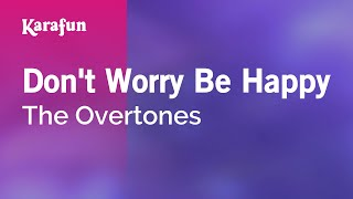 Download lagu Karaoke Don t Worry Be Happy The Overtones MP3