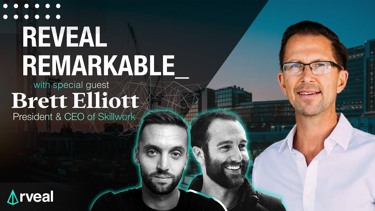 Brett Elliott - Skillwork   Reveal Remarkable: Ep.002