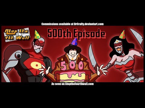 500th Episode, Part 3 - Atop the Fourth Wall
