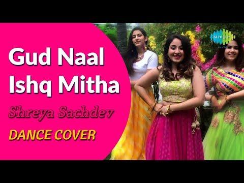 Gud Naal Ishq Mitha   Ek Ladki Ko Dekha Toh Aisa Laga   Dance Cover By Shreya Sachdev