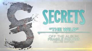 SECRETS - The Wild