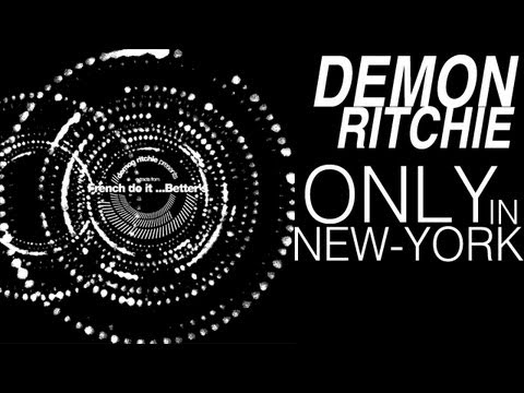 Demon Ritchie - Only In New York (Original Mix HQ)