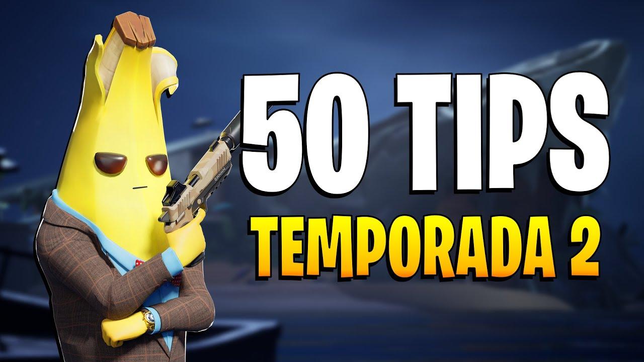 50 CONSEJOS para la TEMPORADA 2 - FORTNITE