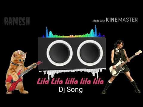 Lila Lila Lilla Lila Lila Dj Song..