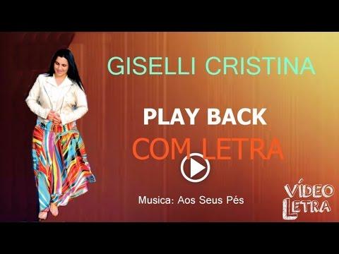 Giselli Cristina - Aos Seus Pés - Playback Com Letra