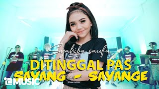 Download Lagu Ditinggal Pas Sayang Sayange - Koplo Jaranan - Syahiba Saufa (Official Music Video ANEKA SAFARI) mp3