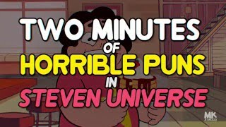 2 Minutes of Puns in Steven Universe