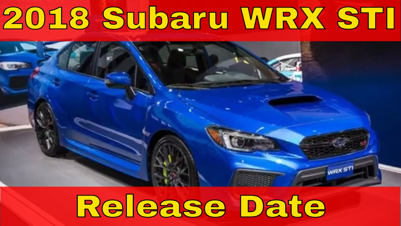 hot news 2018 subaru wrx sti release date youtube. Black Bedroom Furniture Sets. Home Design Ideas
