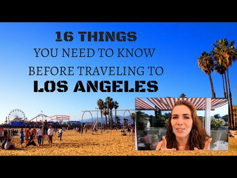16 things you need to know before traveling to Los Angeles