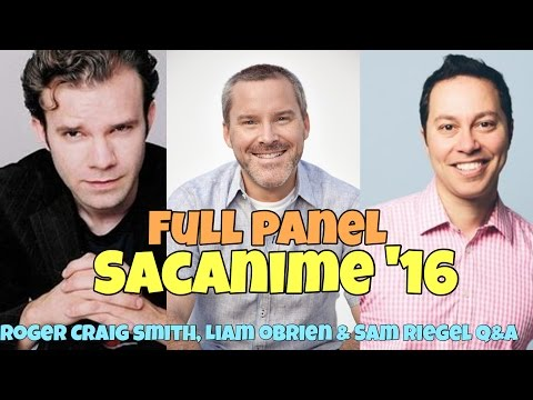 Roger Craig Smith, Liam O'Brien & Sam Riegel Q&A Panel SacAnime Summer 2016