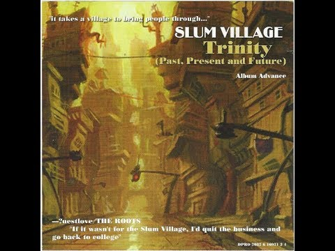 Slum Village - Trinity (Past, Present And Future) [FULL ALBUM] CD - 2002