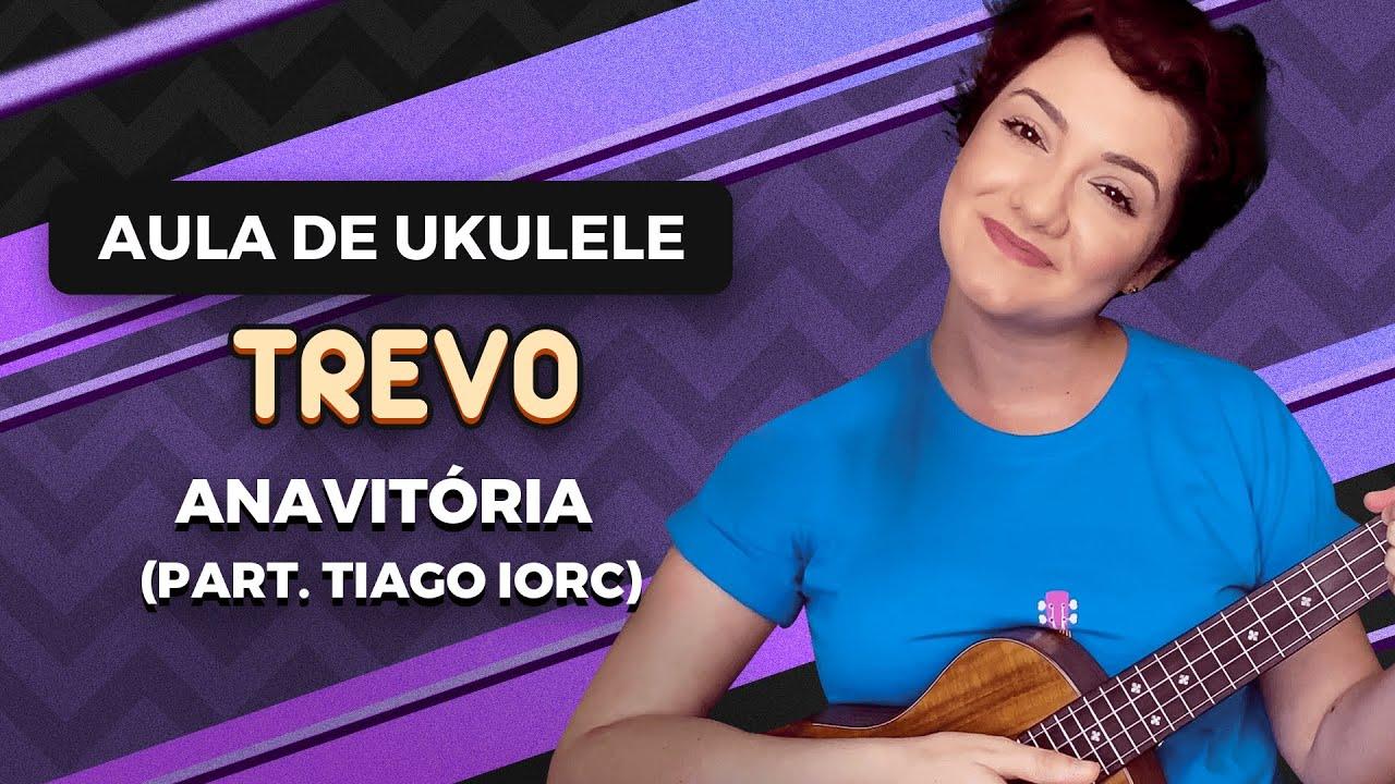 TREVO - Anavitória (part. Tiago Iorc) | COMO TOCAR UKULELE