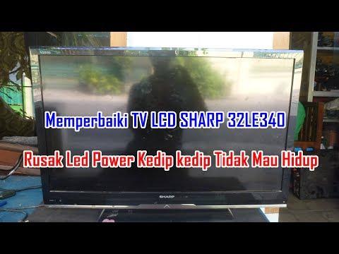 Memperbaiki TV LCD SHARP 32LE340 Rusak Led Power Berkedip Tidak Mau Hidup thumbnail