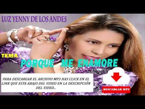 Porque Me Enamore - Luz yenny de los Andes MP3 DESCARGA