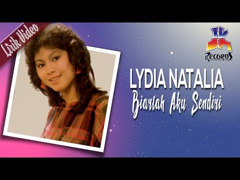 Lydia Natalia - Biarlah Aku Sendiri (Official Lyric Video)