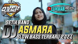 Download DJ ASMARA SETIA BAND SLOW BASS HOREG TERBARU 2021 BY OVER REVOLUTION