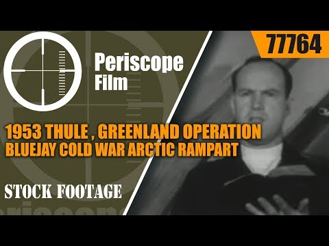 1953 THULE , GREENLAND  OPERATION BLUEJAY COLD WAR ARCTIC RAMPART  77764