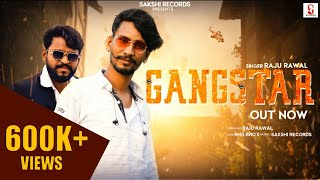 Gangster Song - गैंगस्टर सांग | Raju Rawal | New Rajasthani Song 2020 | Superhit Dj Song | Official