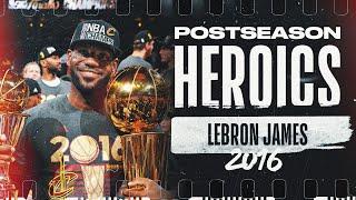LeBron James' 💪 2016 Playoff Journey | #PostseasonHeroics