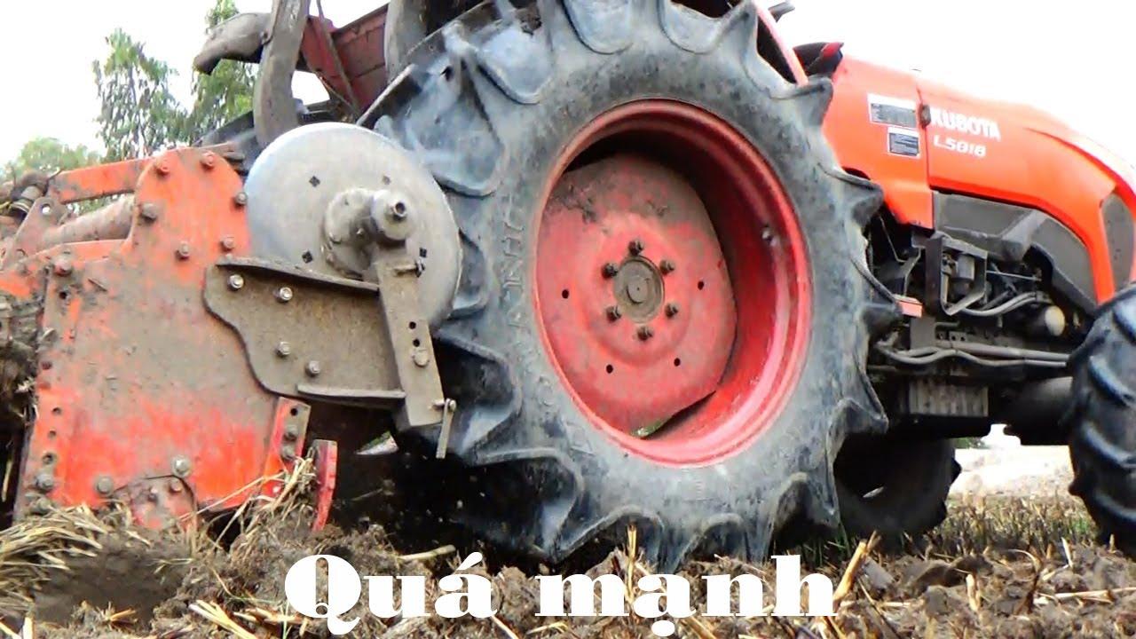 Máy cày Kubota L5018 hàng thái lan mua nguyên con về xới đất quá mạnh