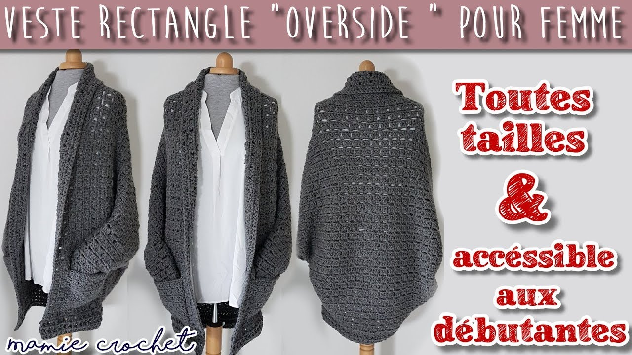 Comment Faire Une Veste Rectangle Overside Pour Femme Toutes Tailles Au Crochet Gilet Boheme Youtube