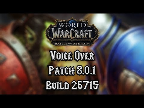 Battle for Azeroth Beta Voice Over Patch 8.0.1 26707