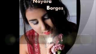 """Nayara Borges canta: """"Veja Bem Meu Bem"""""""