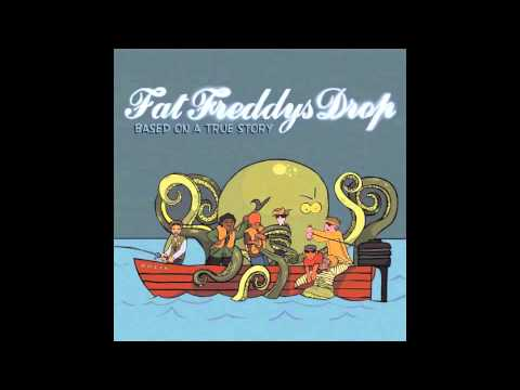 Fat Freddys Drop - Based On A True Story (Full Album)