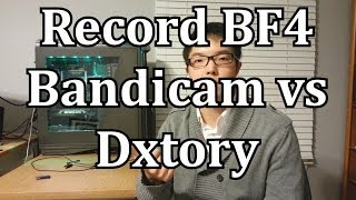 Best Program to Record Battlefield 4 Gameplay: Dxtory vs Bandicam vs Fraps Benchmarks (BF4 Gameplay)