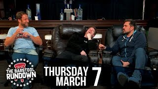 Gambling Treaties are at an All Time High - March 7, 2019 - Barstool Rundown