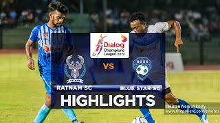 Highlights - Ratnam SC v Blue Star SC - Dialog Champions League 2018